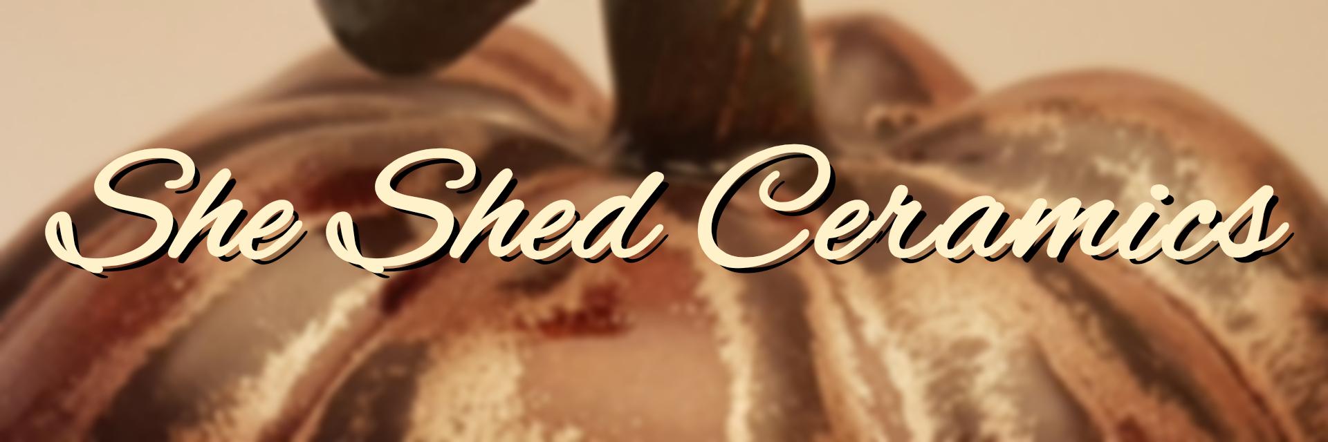 She Shed Ceramics